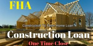 Construction Loans Made Easy – One Time Close